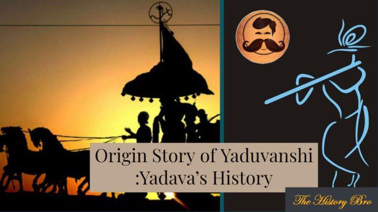 Origin Story Of Yaduvanshi : Yadava's History