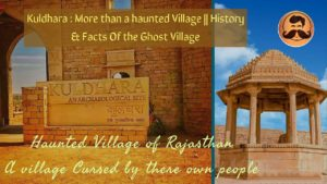 Kuldhara Haunted Village In Rajasthan | Kuldhara Real Story | India's Most Haunted Village