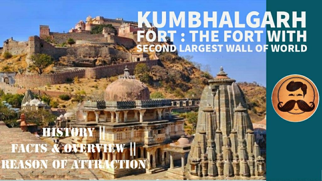 Kumbhalgarh Fort : The second largest wall of World