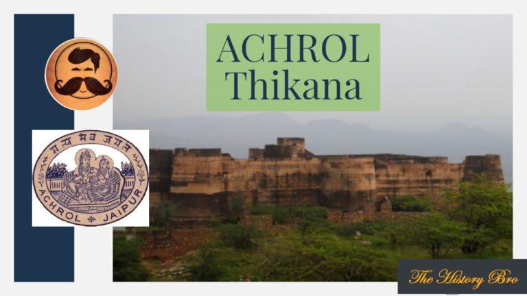 Achrol (Thikana) – The History Bro