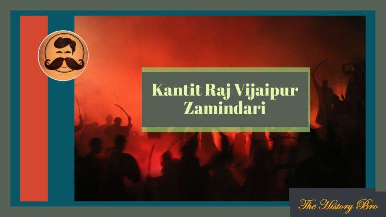 Kantit Vijaipur (Zamindari) – The History Bro