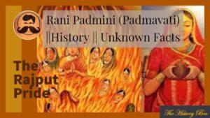 Read more about the article Rani Padmavati  (Rani Padmini) || History || Unknown Facts