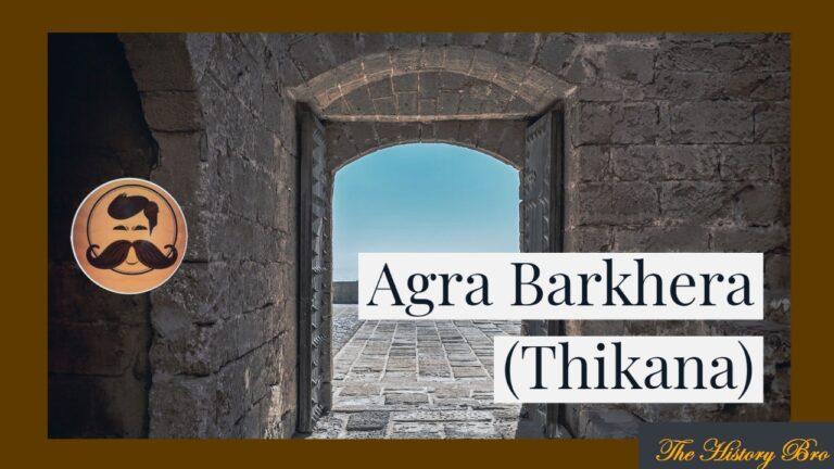 Agra Barkhera (Thikana) – The History Bro