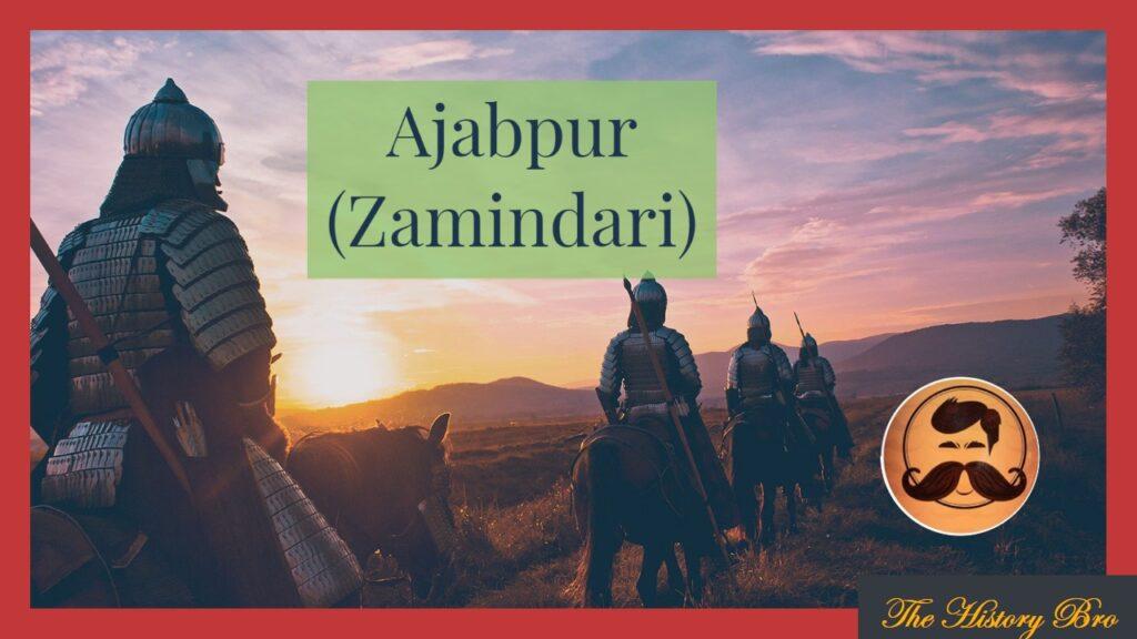 Ajabpur (Zamindari) – The History Bro