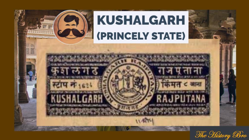 Kushalgarh Princely State – The History Bro