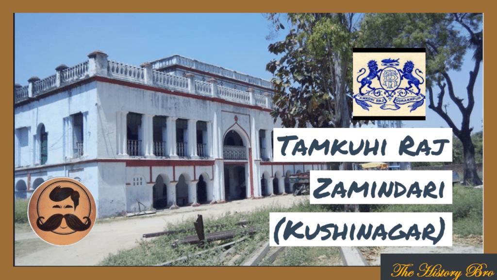 Tamkuhi Raj Zamindari – The History Bro