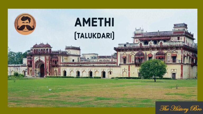 Amethi (Talukdari) – The History Bro