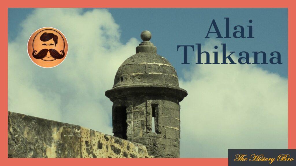 Alai (Thikana) – The History Bro